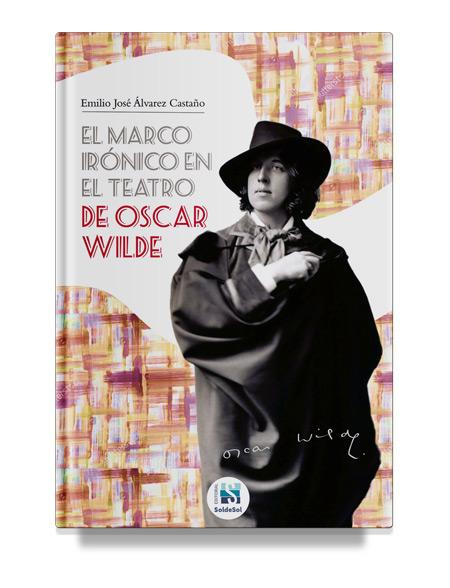 El marco irónico en el teatro de Oscar Wilde
